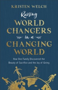 Cover Raising World Changers in a Changing World