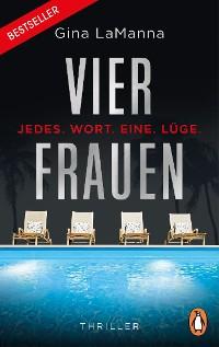 Cover Vier Frauen - Jedes. Wort. Eine. Lüge.