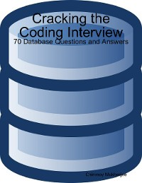 Cover Cracking the Coding Interview: 70 Database Questions and Answers