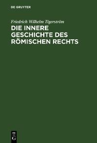 Cover Die innere Geschichte des Römischen Rechts