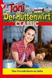 Cover Toni der Hüttenwirt Classic 38 – Heimatroman