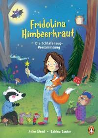 Cover Fridolina Himbeerkraut - Die Schlafanzug-Versammlung
