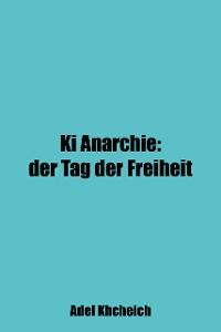 Cover Ki Anarchie: Der Tag der Freiheit