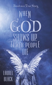 Cover When God Shows Up, Fewer People Die