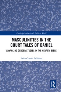 Cover Masculinities in the Court Tales of Daniel