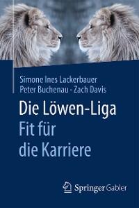 Cover Die Löwen-Liga: Fit für die Karriere