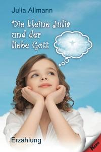 Cover Die kleine Julia und der liebe Gott