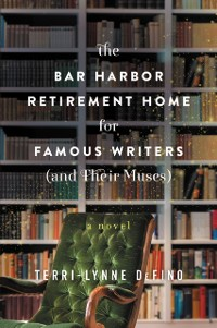 Cover Bar Harbor Retirement Home for Famous Writers (And Their Muses)