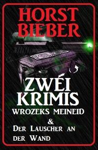 Cover Zwei Krimis: Wrozeks Meineid & Lauscher an der Wand