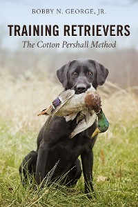 Cover Training Retrievers: The Cotton Pershall Method