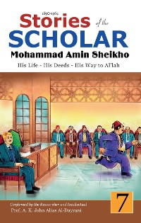 Cover Stories of the Scholar Mohammad Amin Sheikho - Part Seven