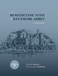 Cover The Benedictine Nuns and Kylemore Abbey