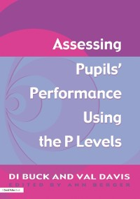 Cover Assessing Pupil's Performance Using the P Levels