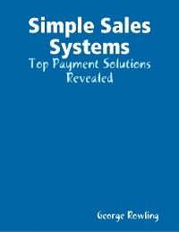 Cover Simple Sales Systems: Top Payment Solutions Revealed