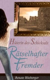 Cover Hüterin des Schicksals - Rätselhafter Fremder