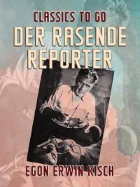 Cover Der rasende Reporter