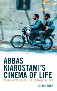 Cover Abbas Kiarostami's Cinema of Life
