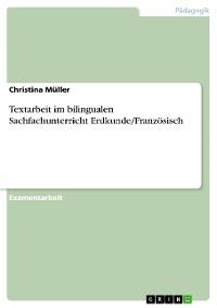 Cover Textarbeit im bilingualen Sachfachunterricht Erdkunde/Französisch