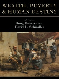 Cover Wealth, Poverty, and Human Destiny