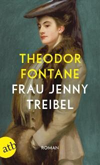 Cover Frau Jenny Treibel oder Wo sich Herz zum Herzen findt