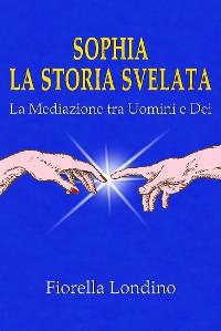 Cover Sophia la Storia Svelata