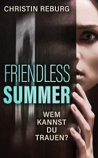 Cover Friendless Summer: Wem kannst du trauen?
