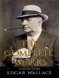 Cover Edgar Wallace: The Complete Works