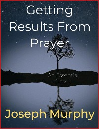 Cover Getting Results From Prayer
