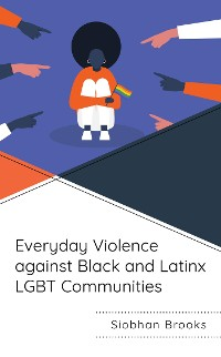 Cover Everyday Violence against Black and Latinx LGBT Communities