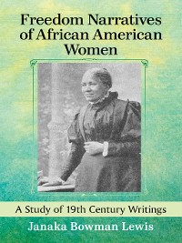 Cover Freedom Narratives of African American Women
