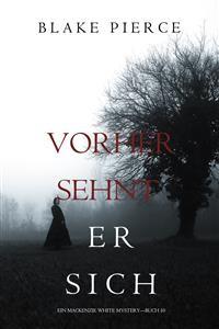 Cover Vorher Sehnt Er Sich (Ein Mackenzie White Mystery—Buch 10)