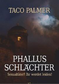 Cover PHALLUS-SCHLÄCHTER