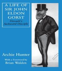 Cover Life of Sir John Eldon Gorst