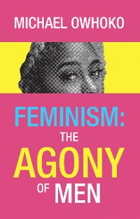 Cover Feminism: the Agony of Men