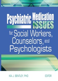 Cover Psychiatric Medication Issues for Social Workers, Counselors, and Psychologists