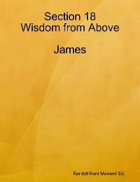 Cover Section 18 Wisdom from Above: James