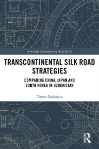 Cover Transcontinental Silk Road Strategies