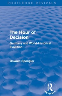 Cover Routledge Revivals: The Hour of Decision (1934)