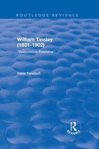 Cover William Tinsley (1831-1902): Speculative Publisher