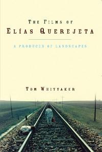 Cover The Films of Elias Querejeta