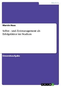 Cover Selbst - und Zeitmanagement als Erfolgsfaktor im Studium
