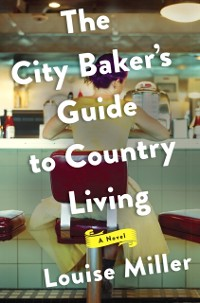 Cover City Baker's Guide to Country Living