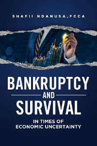 Cover BANKRUPTCY AND SURVIVAL IN TIMES OF ECONOMIC UNCERTAINTY