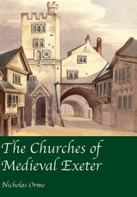 Cover Churches of Medieval Exeter