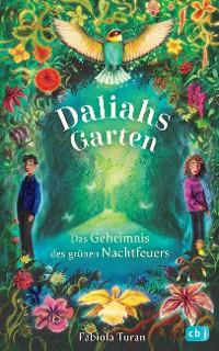Cover Daliahs Garten - Das Geheimnis des grünen Nachtfeuers