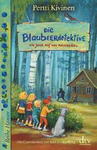 Cover Die Blaubeerdetektive (3) Die Jagd auf den Meisterdieb!