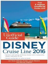 Cover The Unofficial Guide to the Disney Cruise Line 2016