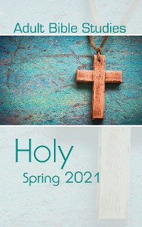 Cover Adult Bible Studies Spring 2021 Student