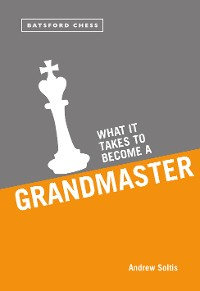 Cover What it Takes to Become a Grandmaster