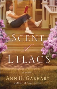 Cover Scent of Lilacs (The Heart of Hollyhill Book #1)
